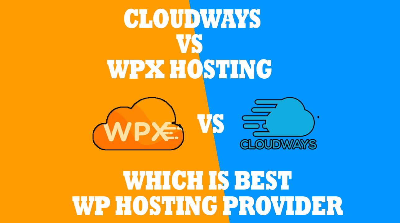 cloudways vs wpx hosting